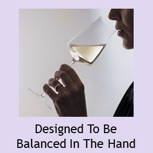 Zwiesel Glas Designed To Be Balanced in the Hand